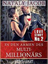 In den Armen des Multi-Millionärs | TEIL 2 | Verdammt (True Love Staffel #1)