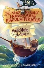 BY Carlson, Caroline ( Author ) [ MAGIC MARKS THE SPOT (VERY NEARLY HONORABLE LEAGUE OF PIRATES #01) ] Sep-2013 [ Hardcover ]