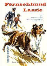 Fernsehhund Lassie. Band 5: Die Hütte am Schlangengrund. Illustriert