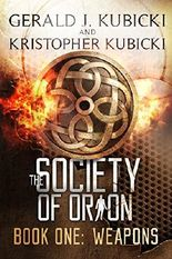 The Society of Orion: Book One: Weapons
