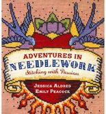 [(Adventures in Needlework: Stitching with Passion)] [ By (author) Jessica Aldred, By (author) Emily Peacock ] [June, 2011]