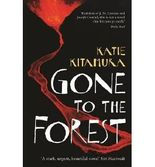 [(Gone to the Forest)] [ By (author) Katie Kitamura ] [February, 2014]