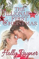 The Billionaire's First Christmas - Contemporary Romance (A Winters Love Book 1)