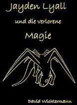 Jayden Lyall: und die verlorene Magie