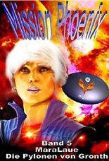 Mission Phoenix 5 - Die Pylonen von Gronth (Mission Phönix)
