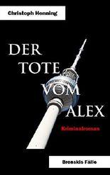 Der Tote vom Alex (Bronskis Fälle 3)