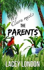 Clara Meets The Parents (Clara Andrews Series - Book 2)