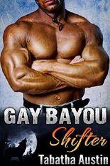 Gay Bayou Shifter (Gay Shifter MM): Gay Werewolf Romance (Werewolf Mating Series Book 1)
