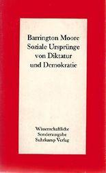Soziale Ursprünge von Diktatur und Demokratie, Die Rolle der Grundbesitzer und Bauern bei der Entstehung der modernen Welt, Aus dem Amerikanischen von Gert H. Müller,
