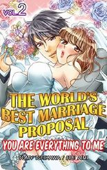 The World's Best Marriage Proposal Vol.2 (TL Manga): You Are Everything To Me