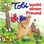Tobi sucht einen Freund - Pixi-Buch Nr. 785 - Einzeltitel aus PIXI-Serie 95