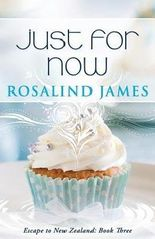 [ JUST FOR NOW: ESCAPE TO NEW ZEALAND BOOK THREE ] James, Rosalind (AUTHOR ) Dec-31-2012 Paperback