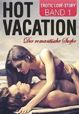 Hot Vacation 1: Der romantische Surfer (German Edition)