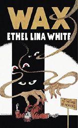 Wax (Valancourt 20th Century Classics)