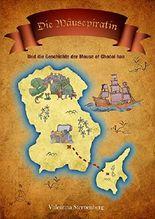 Die Mäusepiratin: Und die Geschichte der Mouse of Chocol haa