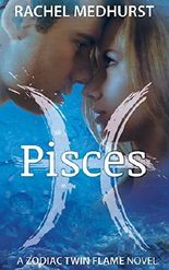 Pisces: Book 1 (The Zodiac Twin Flame Series)