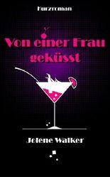 Von einer Frau geküsst: Eine lesbische Kurzgeschichte (German Edition)
