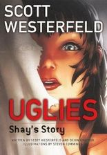 Uglies - Shay's Story