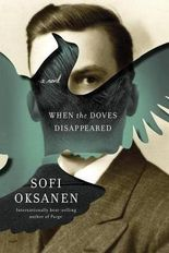 [ When the Doves Disappeared Oksanen, Sofi ( Author ) ] { Hardcover } 2015