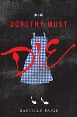 [ Dorothy Must Die Paige, Danielle ( Author ) ] { Hardcover } 2014