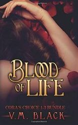 [ Blood of Life: Cora's Choice Vampire Series Bundle, Books 1-3 Black, V. M. ( Author ) ] { Paperback } 2015