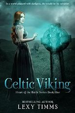 Celtic Viking: Historical Scottish Highlander Romance (Heart of the Battle Series Book 1)