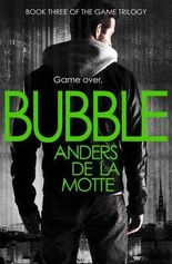 [Bubble] (By: Anders De La Motte) [published: December, 2013]