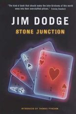 [Stone Junction: An Alchemical Pot-Boiler] (By: Jim Dodge) [published: January, 2004]