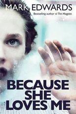 [Because She Loves Me] (By: Mark Edwards) [published: September, 2014]