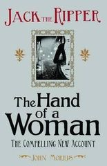 [Jack the Ripper: the Hand of a Woman] (By: John Morris) [published: March, 2012]