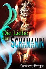 Die Liebe der Schamanin