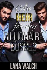 An Heir for my Billionaire Bosses