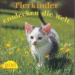 Tierkinder entdecken die Welt - Ein Pixi-Buch 1347 - Einzeltitel aus Pixi-Serie 151 (aus Kassette)