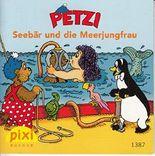 PETZI, Seebär und die Meerjungfrau - Ein Pixi-Buch 1387 - Einzeltitel aus Pixi-Serie 156 (aus Kassette)