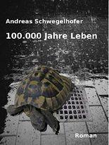 100.000 Jahre Leben