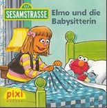 Elmo und die Babysitterin - Sesamstrasse 123 - Pixi-Buch 1627 (Einzeltitel) aus Pixi-Serie 181