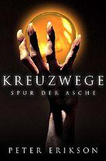 Spur der Asche: (Fantasy / Historischer Roman) (Kreuzwege 1)
