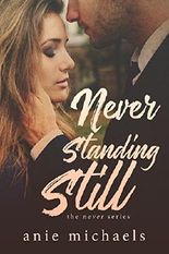 Never Standing Still (The Never Series Book 4)