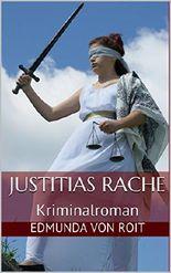 Justitias Rache: Kriminalroman