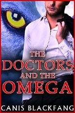 The DOCTORS and the OMEGA - Gay Menage MMM MPreg Werewolf Shifter Romance (Short story)