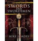 [(Swords and Swordsmen)] [Author: Mike Loades] published on (March, 2011)