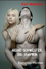 Meine Schwester, die Vampirin: Romantic-Thriller