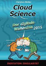 Cloud Science - Der digitale Wahnsinn 2015