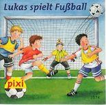 Lukas spielt Fußball - Pixi-Buch 1574 (Einzeltitel) aus Pixi-Serie 175