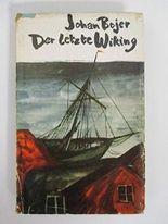 Der letzte Wiking : (Die Lofotfischer). Roman.