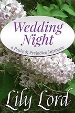 Wedding Night: a Pride & Prejudice Intimate (Marital Bliss Book 1)