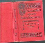 Engelhorn`s Allgemeine Romanbibliothek. Zweiter Jahrgang, Band 1. Der Steinbruch. Roman in zwei Bänden. Erster Band.