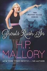 Ghouls Rush In (The Peyton Clark Series) by Mallory, H.P. (2014) Paperback
