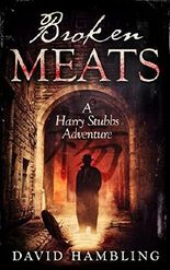 Broken Meats: A Harry Stubbs Adventure