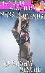Mark of the Futanari 2: Naughty Rescue (Futa on Female Transformation Erotica)